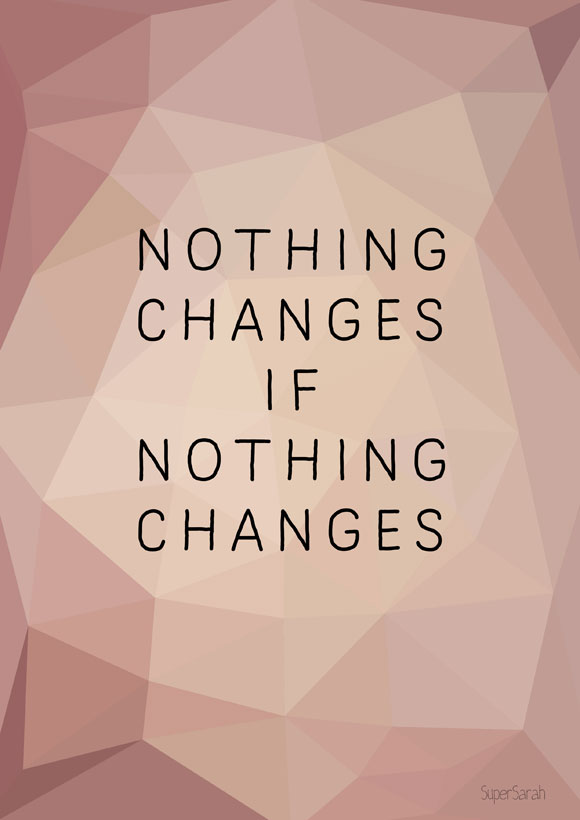 SuperSarah - Nothing changes if nothing changes